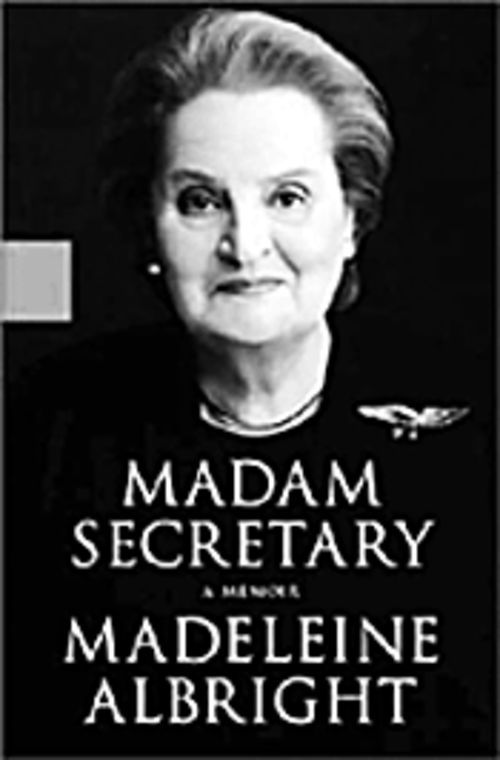 Madeleine Albright tells all.