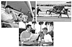 Shuman (top left) waits for Sweet Promises to do his stuff. The horse rolls in -- in third (top right). At the start of the Gulfstream season (above), Shuman and Michael Gill were full of optimism.